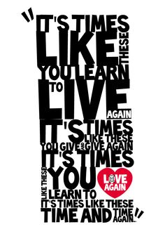 """""""Times Like These"""" - Foo Fighters Foo Fighters Lyrics, Foo Fighters Dave Grohl, Foo Fighters Nirvana, Country Music Quotes, Rock Songs, Music Images, Band Posters, Music Lyrics, Quotes To Live By"""