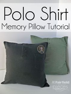 Sewing Pillows Polo Shirt Memory Pillow Tutorial - Easy instructions for turning a polo shirt into a memory pillow. Great gift for someone who has suffered the loss of a dad or grandpa. Aunt Shirts, Old Shirts, Dad To Be Shirts, Memory Pillow From Shirt, Memory Pillows, Memory Quilts, Shirt Tutorial, Pillow Tutorial, Memory Crafts