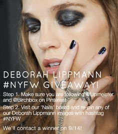 #DeborahLippmann #NYFW Must follow @lipmeister to be eligible to win! http://birch.ly/RtJPTq