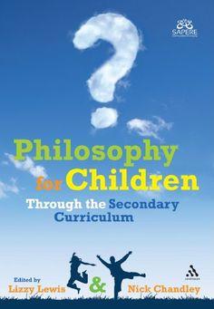 Philosophy for Children Through the Secondary Curriculum by Lizzy Lewis http://www.amazon.com/dp/1441196617/ref=cm_sw_r_pi_dp_ir5mvb10EPANK