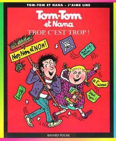 Tom-tom et Nana, les enfants terribles qui nous faisaient bien rire...Ah! Je crois que j'ai lu toutes la collections tellement que j'en raffolé