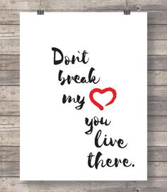 Dont break my heart love typography print a by TheRedFinchPrint