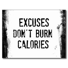 Fitness Quote. Excuses Don't Burn