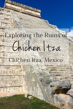 Exploring the Mayan Ruins of Chichen Itza in Mexico's Yucatan Peninsula -> Check out my detailed guide and view lots of photos on my blog!