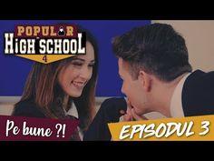 Popular in High School 4 - Episodul 3 - PE BUNE?! - YouTube