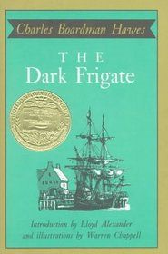 The Dark Frigate by Charles Hawes|1924 Newberry Winner|The dark frigate; wherein is told the story of Philip Marsham who lived in the time of King Charles and was bred a sailor but came home to England after many hazards by sea and land and fought for the king at Newbury and lost a great inheritance and departed for Barbados in the same ship, by curious chance, in which he had long before adventured with the pirates, by Charles Boardman Hawes.