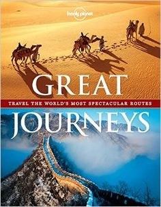 Great Journeys (Lonely Planet. Great Journeys): Lonely Planet: 9781743217184: Amazon.com: Books