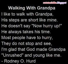 Special Quotes for Grandfathers. Walking with Grandpa! Great Quotes, Quotes To Live By, Me Quotes, Funny Quotes, Inspirational Quotes, Family Quotes, Qoutes, Father Quotes In English, English Quotes