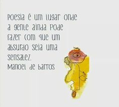 EQUILÍBRIO: Poesia é um lugar, Manoel de Barros Maybe Quotes, Keep Me Safe, Literature, Lettering, Blog, Fictional Characters, Sign, Wallpaper, Words Quotes