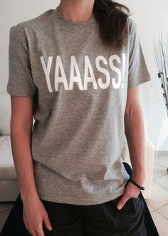 YAAASS Tshirt gray Fashion funny slogan womens girls by Nallashop