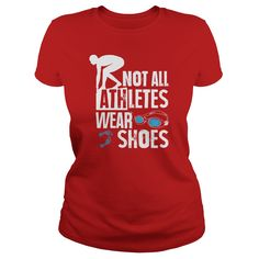 Swimmers ARE Athletes - Not all athletes wear shoes! (Athlete Tshirts)