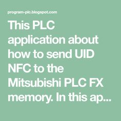 This PLC application about how to send UID NFC to the Mitsubishi PLC FX memory. In this application using Mitsubishi PLC FX1S, ACR122U USB NFC Tag Reader & Writer, Arduino UNO, and Arduino USB Host Shield.