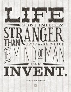 And I wouldn't have it any other ways. #Sherlock_Holmes #quotes #life