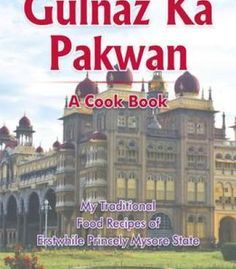 Recipes solely for indian food lovers annotated volume 20 pdf gulnaz ka pakwan my traditional food recipes of erstwhile princely mysore state pdf forumfinder Images