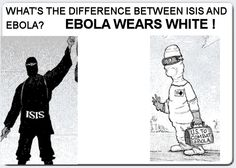 10/3 - The perfect ISIS WMD? Muslim in a burqa infected with Ebola ~~  Allegedly, ISIS will try to send Muslims infected with Ebola into America to infect and kill Americans. ISIS threatened the United States, and its allies to spread the Ebola virus, within those states, if they continue to wage war on the Islamic State's growing caliphate inside Syria and Iraq. -- BareNakedIslam    --- it's obama sending them in