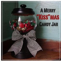 "A Merry ""Kiss""mas Candy Jar"