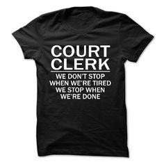 When we are done -  Court Clerk T Shirt, Hoodie, Sweatshirt