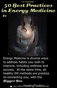 The last good writing on Energy Medicine principles is 10-15 years old.  Here in support of ALL modes of EM are fun conversation starters about EM Best Practices.  Maybe you'd like to add EM principles that work for you?   To Learn More: http://www.healingtoolbox.org/2014-05-02-22-51-46/best-practices-in-energy-medicine/193-tune-into-find-the-bigger-you === #1 Illustrated 50 principles of energy medicine,  dss student support, personal spiritual growth, self-mastery