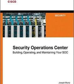 Security Operations Center: Building Operating And Maintaining Your Soc PDF