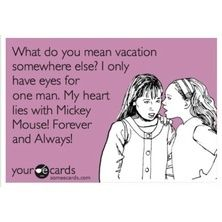 Basically my reaction when my dad suggests that we go somewhere besides Disney World for a family vacation.