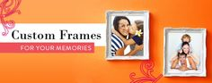Your Memories Are Custom…Are Your Picture Frames?