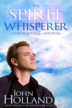 Spirit Whisperer by John Holland – Psychic Medium | John's online store for Books, Card Decks and Journals