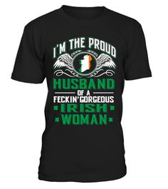 PROUD HUSBAND OF IRISH WOMAN   husband board, husband quotes, husband and wife quotes, i love my husband t shirt, anniversary gifts for husband, husband gifts from wife #husband #giftforhusband #family #hoodie #ideas #image #photo #shirt #tshirt #sweatshirt #tee #gift #perfectgift #birthday #Christmas