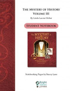 The Mystery of History Volume III Notebooking Pages by Bright Ideas Press