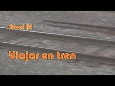 Viajar en tren. Nivel B1 - YouTube