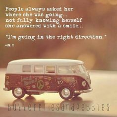 Keep moving that way! Words Quotes, Wise Words, Life Quotes, Sayings, Volkswagen, Vw Bus, Soul Songs, Empowering Quotes, Write It Down