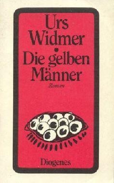 Urs Widmer // Die gelben Männer