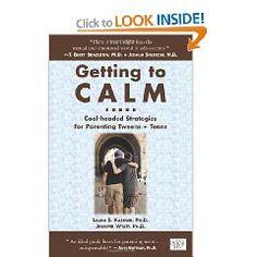 Getting to Calm: Cool-Headed Strategies for Parenting Tweens + Teens [Paperback], (parenting teens, tweens, adolescence, adolescent psychology, advice, teenage girls, teenage, teenage boys, girls, moms)
