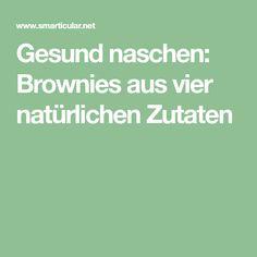 Gesund naschen: Brownies aus vier natürlichen Zutaten