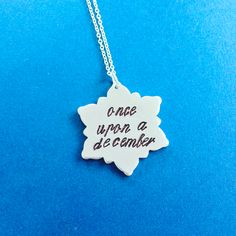 """Once Upon A December Necklace Inspired By Anastasia Broadway Musical This hand stamped pendant reads, """"Once upon a December""""- a reference to both the classic animated film and upcoming Broadway musical, Anastasia."""