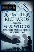 Mrs. Wilcox und die mörderische ...
