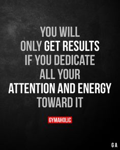 If you dedicate all your attention and energy toward it. Great Quotes, Quotes To Live By, Me Quotes, Worth Quotes, Monday Motivation Quotes, Gym Motivation, Morning Motivation, Fitness Inspiration Quotes, Fitness Quotes
