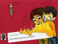 Pfffftttt. Lol. Percy asked Leo to burn the question so Annabeth doesn't find out.