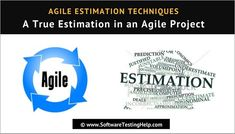 Agile Estimation Techniques: A True Estimation in an Agile Project Planning Poker, Software Testing, Facts, How To Plan, Learning, Projects, Traditional, Top, Log Projects