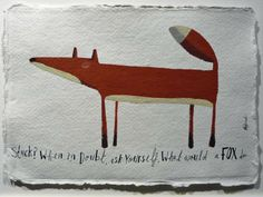 """Angela Smyth - """"Stuck? When in doubt, ask yourself what would a fox do?"""""""