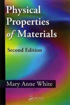 620.17 / W586p / 2 ed. / 2012Selecionar  WHITE, Mary Anne. Physical properties of materials. 2 ed. Boca Raton: CRC Press, 2012. xx, 452 p. Inclui bibliografia (ao final de cada capítulo) e índice; il. tab. quad.; 24x16cm. ISBN 9781439866511.  Palavras-chave: ENGENHARIA DE MATERIAIS; CIENCIA DOS MATERIAIS.