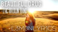 Zac Brown Band - Beautiful Drug