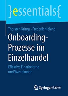 Buy Onboarding-Prozesse im Einzelhandel: Effektive Einarbeitung und Warenkunde by Frederik Nieland, Thorsten Krings and Read this Book on Kobo's Free Apps. Discover Kobo's Vast Collection of Ebooks and Audiobooks Today - Over 4 Million Titles! Motivation, Free Apps, Audiobooks, Ebooks, This Book, Education, Reading, Persona, Retail