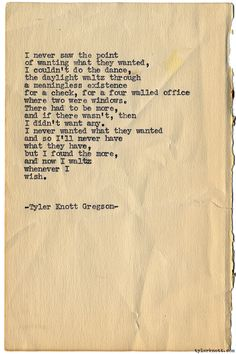 Typewriter Series #1113 by Tyler Knott Gregson*Chasers of the Light, is available through Amazon, Barnes and Noble, IndieBound , Books-A-Million , Paper Source or Anthropologie *