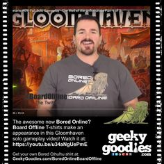 The awesome new Bored Online? Board Offline T-shirts make an appearance in this Gloomhaven solo gameplay video!  Watch it at: https://youtu.be/u34aNgUePmE   Get your own #BoredCthulhu #Tshirt at https://www.geekygoodies.com/boredonlineboardoffline  #Cthulhu #BoardGameCommunity #Tshirts #GeekyGoodies