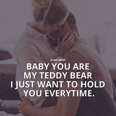 Baby You Are My Teddy Bear. I just want to hold you everytime love love quotes teddy bear relationship quotes valentines day valentines day quotes relationship quotes and sayings couple valentines day quotes quotes on valentines day Cute Love Quotes, Couples Quotes Love, Love Quotes For Boyfriend, Romantic Love Quotes, Couple Quotes, Love Quotes For Him, Romantic Couples In Bed, Romantic Hug, Strong Couples