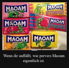 Wenn dir auffällt, wie pervers Maoam eigentlich ist.