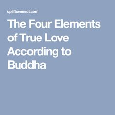 The Four Elements of True Love According to Buddha
