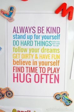 "Supposed to be Rules for Kids, but I think they're great ""Rules"" for myself. Printable via Picklebums. Rules For Kids, Sayings For Kids, Happy Quotes For Kids, Quotes For Children, Kids Room Wall Art, Playroom Art, Believe In You, Wise Words, Positive Quotes"
