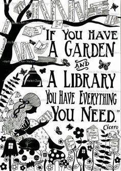 """""""If you have a garden and a library you have everything you need."""" Cicero – From… """"If you have a garden and a library you have everything you need."""" Cicero – From me to you: Books that made me a reader Reading Quotes, Book Quotes, Library Quotes, Quote Books, Reading Books, Reading Library, Advice Quotes, Library Books, Lyric Quotes"""