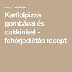 Karfiolpizza gombával és cukkinivel - fehérjediétás recept
